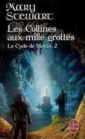 Le Cycle de Merlin, Tome 2 : Les Collines aux mille grottes