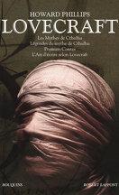 Oeuvres : Tome 1, Les mythes de Cthulhu ; Légendes du mythe de Cthulhu ; Premiers contes ; L'art d'écrire selon Lovecraft