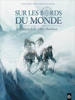 Couverture du livre : Sur les Bords du Monde - L'Odyssée de Sir Ernest Shackletor, tome 2