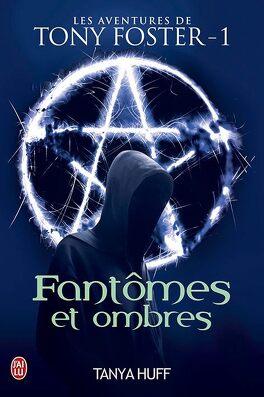 Couverture du livre : Les Aventures de Tony Foster, Tome 1 : Fantômes et Ombres