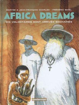 Couverture du livre : Africa dreams, tome 2 : Dix volontaires sont arrivés enchaînés