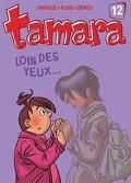 Tamara, Tome 12 : Loin des yeux...