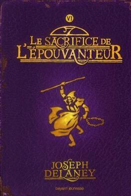 Couverture du livre : L'Épouvanteur, Tome 6 : Le Sacrifice de l'Épouvanteur