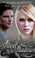 Bloodlines, Tome 5 : Silver Shadows