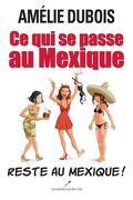 Ce qui se passe au Mexique...reste au Mexique!