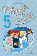 Chick Lit, Tome 5 : Soleil, Nuages et Autres Cadeaux du Ciel
