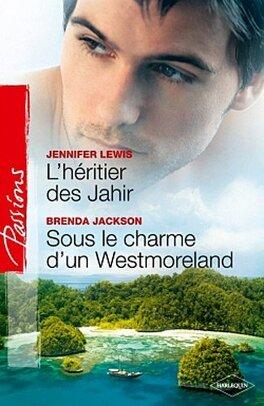 Couverture du livre : L'héritier des Jahir / Sous le charme d'un Westmoreland