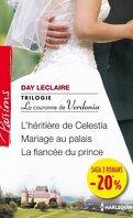 Trilogie la couronne de Verdonia: L'héritière de Célestia / Mariage au palais / La fiancée du prince