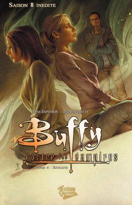 Buffy contre les vampires - Saison 8, Tome 6 : Retraite - Livre de Joss  Whedon