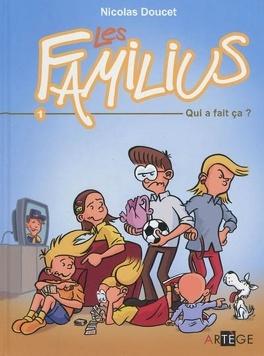 Couverture du livre : les familius, tome 1: Qui a fait ça ?