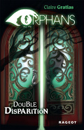 Orphans, Tome 1 : Double Disparitions