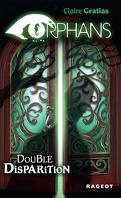 Orphans, Tome 1 : Double Disparitions
