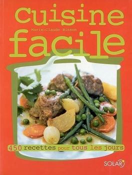Cuisine Facile 450 Recettes Pour Tous Les Jours Livre De Marie