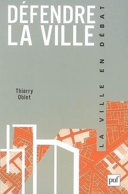 Couverture du livre : Défendre la ville : la police, l'urbanisme et les habitants