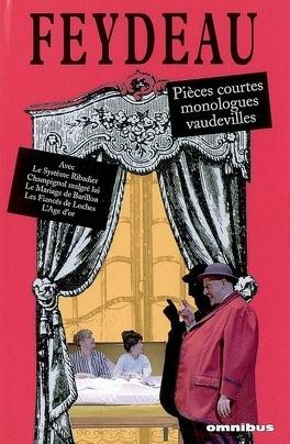 Couverture du livre : Feydeau : pièces courtes, monologues, vaudevilles et comédies