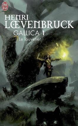 Couverture du livre : Gallica, Tome 1 : Le Louvetier