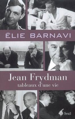 Couverture du livre : Jean Frydman, tableaux d'une vie : pour servir à l'histoire de notre temps