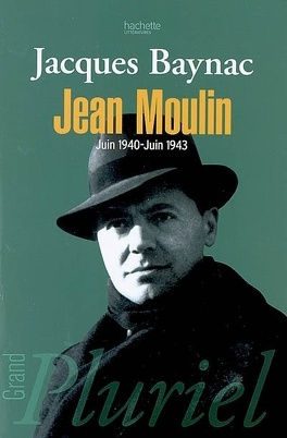 Couverture du livre : Jean Moulin, juin 1940-juin 1943 : esquisse d'une nouvelle histoire de la Résistance