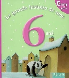 La Grande Histoire De Mes 6 Ans Filles Livre De