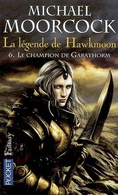 Couverture de La Légende de Hawkmoon, tome 6 : Le champion de Garathorm