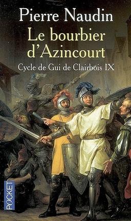 Couverture du livre : Le cycle de Gui de Clairbois - Tome 9 - Le bourbier d'Azincourt