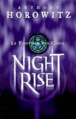 Couverture du livre : Le Pouvoir des Cinq, Tome 3 : Night Rise