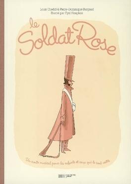 Couverture du livre : Le soldat rose : un conte musical pour les enfants et ceux qui le sont restés