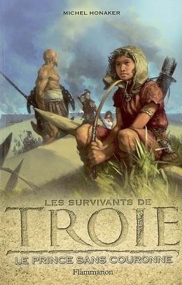 Couverture du livre : Les Survivants de Troie, tome 1 : Le Prince sans couronne