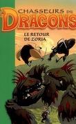 Chasseurs de dragons : Volume 8, Le retour de Zoria