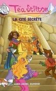 Les Téa Sisters, Tome 3 : La Cité secrète