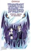 Valentin LeTendre, tome 2 : Frisson, amour et maléfice