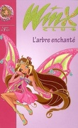 Winx Club, tome 20 : L'arbre enchanté