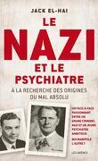 Le nazi et le psychiatre - À la recherche des origines du mal absolu