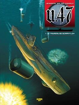 Couverture du livre : U.47, tome 1 : Le taureau de Scapa Flow