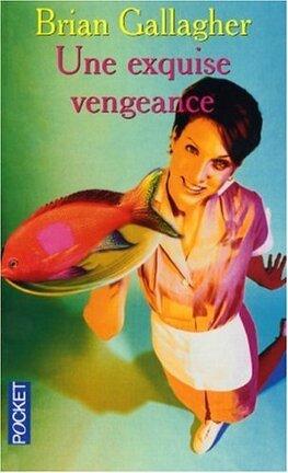 Couverture du livre : Une exquise vengeance
