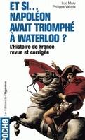 Et si ..., Napoleon avait triomphe à Waterloo