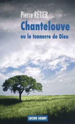 Couverture du livre : Chantelouve ou le tonnerre de Dieu