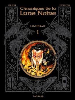 Couverture du livre : Chroniques de la Lune Noire, L'intégrale 1