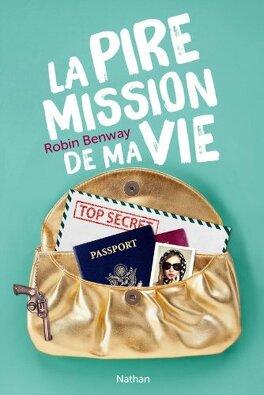 Couverture du livre : La Pire Mission de ma vie