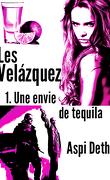 Les Velázquez, tome 1 : Une envie de tequila
