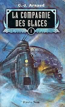 Couverture du livre : La compagnie des glaces, Intégrale 1