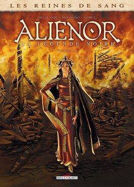 Couverture du livre : Les Reines de sang - Aliénor, la légende noire, tome 1