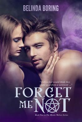 Couverture du livre : Mystic Wolves, Tome 2 : Forget Me Not
