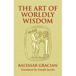 Couverture du livre : The art of worldly wisdom