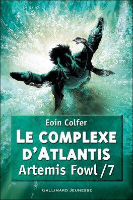 Couverture du livre : Artemis Fowl, Tome 7 : Le Complexe d'Atlantis