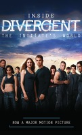 Inside Divergent : The Initiate's World