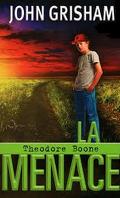 Theodore Boone, Tome 4 : La Menace