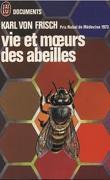 Vie et mœurs des abeilles