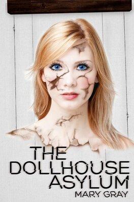 Couverture du livre : The dollhouse asylum
