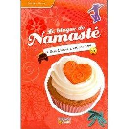 Couverture du livre : Le blogue de Namasté, tome 17 : Mais l'amour n'est pas fort
